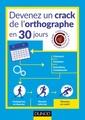 Couverture de l'ouvrage Devenez un crack de l'orthographe en 30 jours - conforme a la certification voltaire