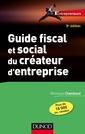 Couverture de l'ouvrage Guide fiscal et social du créateur d'entreprise