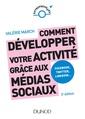 Couverture de l'ouvrage Comment developper votre activite grace aux medias sociaux - 2e ed. - facebook, twitter, linkedin