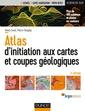 Couverture de l'ouvrage Atlas d'initiation aux cartes et coupes géologiques