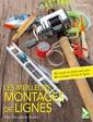 Couverture de l'ouvrage Les meilleurs montages de lignes pour une pêche réussie