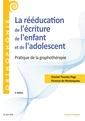 Couverture de l'ouvrage La rééducation de l'écriture de l'enfant et de l'adolescent