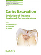 Couverture de l'ouvrage Caries Excavation: Evolution of Treating Cavitated Carious Lesions