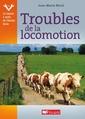 Couverture de l'ouvrage Troubles de la locomotion