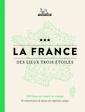 Couverture de l'ouvrage France 3 etoiles 250 lieux qui valent le voyage