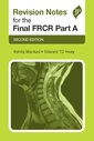 Couverture de l'ouvrage Revision Notes for the Final FRCR Part A