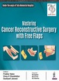 Couverture de l'ouvrage Mastering Cancer Reconstructive Surgery with Free Flaps