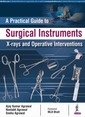 Couverture de l'ouvrage A Practical Guide to Surgical Instruments, X-rays and Operative Interventions