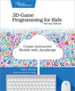 Couverture de l'ouvrage 3D Game Programming for Kids