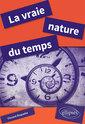Couverture de l'ouvrage La vraie nature du temps