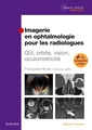 Couverture de l'ouvrage Imagerie en ophtalmologie pour les radiologues