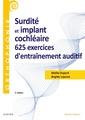Couverture de l'ouvrage Surdité Et Implant Cochléaire : 625 Exercices D'entraînement Auditif