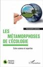 Couverture de l'ouvrage Les métamorphoses de l'écologie