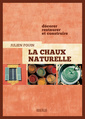 Couverture de l'ouvrage La chaux naturelle