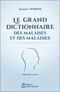 Couverture de l'ouvrage Le Grand Dictionnaire des Malaises et des Maladies