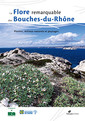 Couverture de l'ouvrage La flore remarquable des Bouches-du-Rhône