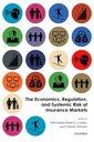 Couverture de l'ouvrage The Economics, Regulation, and Systemic Risk of Insurance Markets