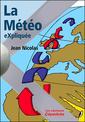Couverture de l'ouvrage La météo expliquée