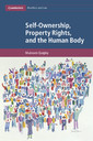 Couverture de l'ouvrage Self-Ownership, Property Rights, and the Human Body