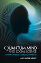 Couverture de l'ouvrage Quantum Mind and Social Science