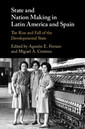 Couverture de l'ouvrage State and Nation Making in Latin America and Spain