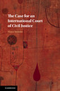 Couverture de l'ouvrage The Case for an International Court of Civil Justice