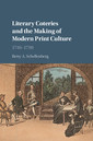 Couverture de l'ouvrage Literary Coteries and the Making of Modern Print Culture