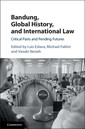 Couverture de l'ouvrage Bandung, Global History, and International Law