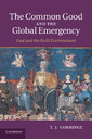 Couverture de l'ouvrage The Common Good and the Global Emergency
