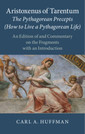 Couverture de l'ouvrage Aristoxenus of Tarentum: The Pythagorean Precepts (How to Live a Pythagorean Life)