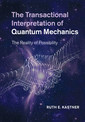 Couverture de l'ouvrage The transactional interpretation of quantum mechanics