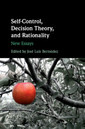 Couverture de l'ouvrage Self-Control, Decision Theory, and Rationality
