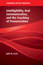 Couverture de l'ouvrage Intelligibility, Oral Communication, and the Teaching of Pronunciation