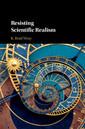 Couverture de l'ouvrage Resisting Scientific Realism