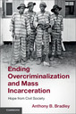Couverture de l'ouvrage Ending Overcriminalization and Mass Incarceration