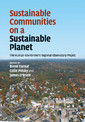 Couverture de l'ouvrage Sustainable communities on a sustainable planet: the human-environment regional observatories project