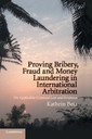 Couverture de l'ouvrage Proving Bribery, Fraud and Money Laundering in International Arbitration
