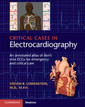 Couverture de l'ouvrage Critical Cases in Electrocardiography