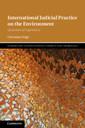 Couverture de l'ouvrage International Judicial Practice on the Environment