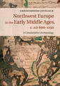Couverture de l'ouvrage Northwest Europe in the Early Middle Ages, c.AD 600-1150