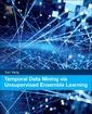 Couverture de l'ouvrage Temporal Data Mining via Unsupervised Ensemble Learning
