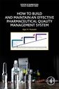 Couverture de l'ouvrage How to Build and Maintain an Effective Pharmaceutical Quality Management System