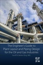 Couverture de l'ouvrage The Engineer's Guide to Plant Layout and Piping Design for the Oil and Gas Industries