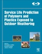 Couverture de l'ouvrage Service Life Prediction of Polymers and Plastics Exposed to Outdoor Weathering