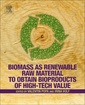 Couverture de l'ouvrage Biomass as Renewable Raw Material to Obtain Bioproducts of High-Tech Value
