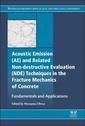 Couverture de l'ouvrage Acoustic Emission and Related Non-destructive Evaluation Techniques in the Fracture Mechanics of Concrete