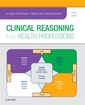 Couverture de l'ouvrage Clinical Reasoning in the Health Professions