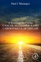 Couverture de l'ouvrage A Roadmap for Curing Cancer, Alzheimer's, and Cardiovascular Disease