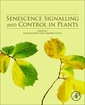 Couverture de l'ouvrage Senescence Signalling and Control in Plants