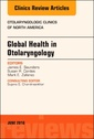 Couverture de l'ouvrage Global Health in Otolaryngology, An Issue of Otolaryngologic Clinics of North America